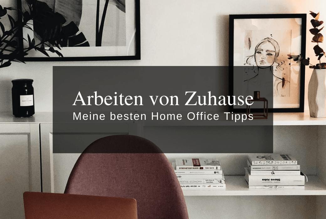 Arbeiten von Zuhause - meine besten Tipps für ein schönes Home Office